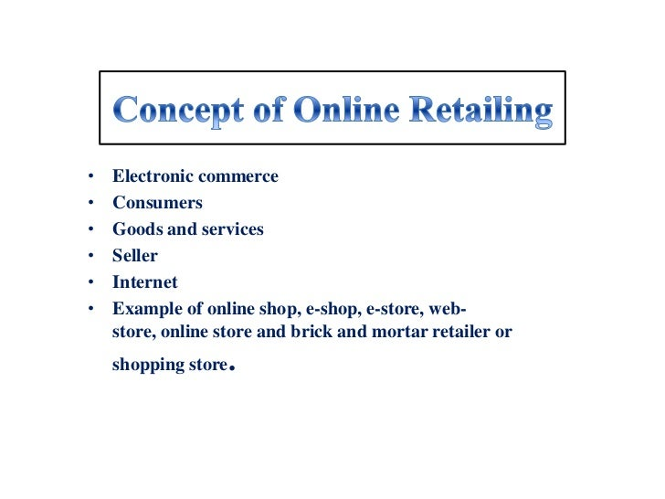 •   Electronic commerce•   Consumers•   Goods and services•   Seller•   Internet•   Example of online shop, e-shop, e-stor...
