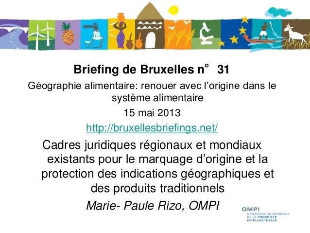 Briefing de Bruxelles n°31Géographie alimentaire: renouer avec l'origine dans lesystème alimentaire15 mai 2013http://bruxe...