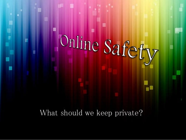 What should we keep private?