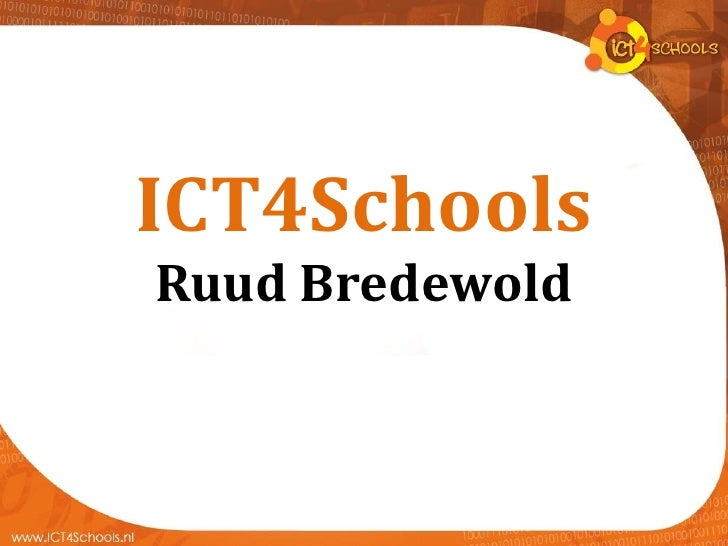 ICT4Schools Ruud Bredewold