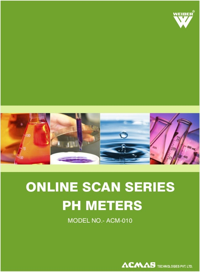 R  ONLINE SCAN SERIES PH METERS MODEL NO.- ACM-010  TECHNOLOGIES PVT. LTD.