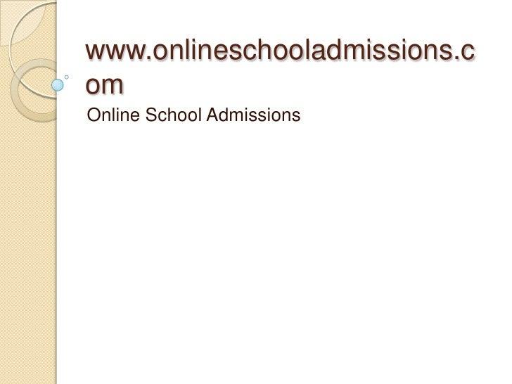 www.onlineschooladmissions.comOnline School Admissions