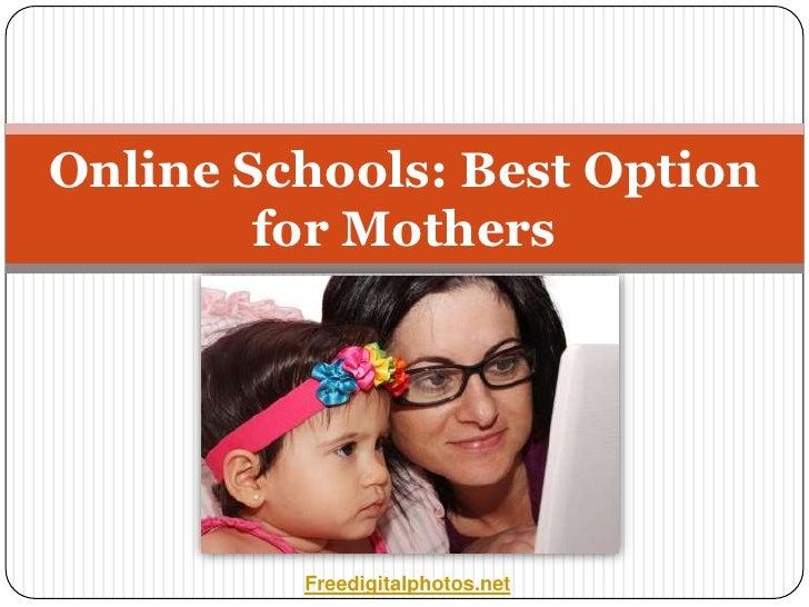 Online Schools: Best Option        for Mothers         Freedigitalphotos.net