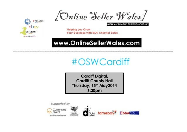 Cardiff Digital, Cardiff County Hall Thursday, 15th May2014 6:30pm www.OnlineSellerWales.com