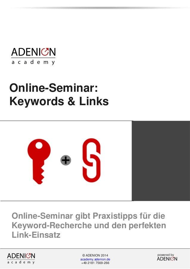 Online-Seminar: Keywords & Links Online-Seminar gibt Praxistipps für die Keyword-Recherche und den perfekten Link-Einsatz ...