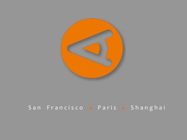 San Francisco   ●   Paris   ●   Shanghai