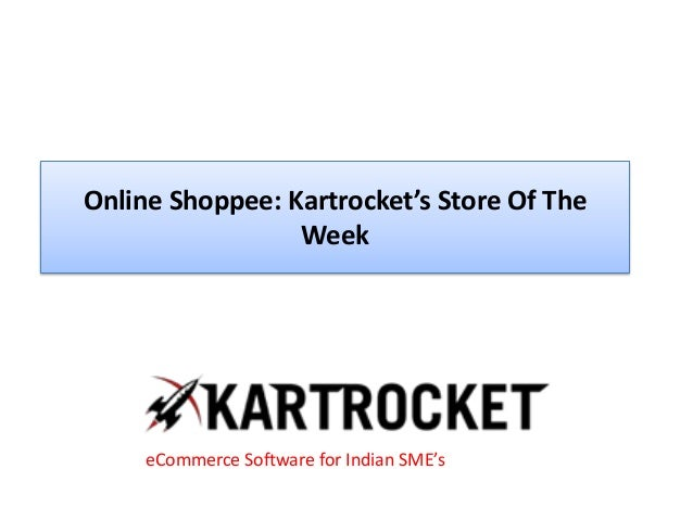 Online Shoppee: Kartrocket's Store Of The Week eCommerce Software for Indian SME's
