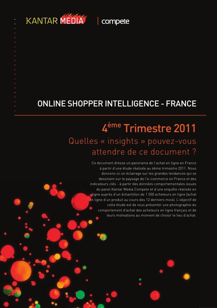 ONLINE SHOPPER INTELLIGENCE - FRANCE                   4ème Trimestre 2011       Quelles « insights » pouvez-vous         ...