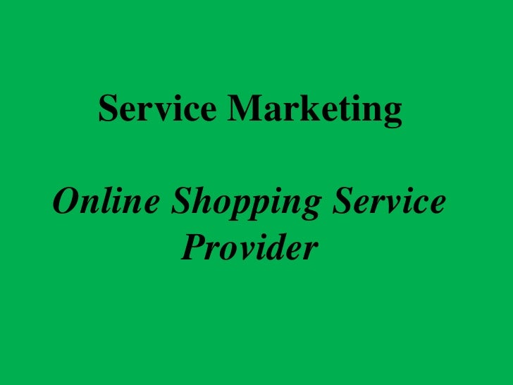 Service MarketingOnline Shopping Service       Provider