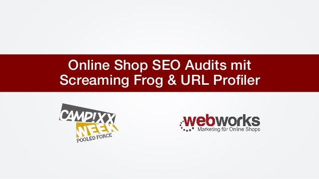 Online Shop SEO Audits mit ! Screaming Frog & URL Profiler !