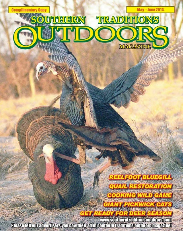 Complimentary Copy May - June 2014 REELFOOT BLUEGILL QUAIL RESTORATION COOKING WILD GAME GIANT PICKWICK CATS GET READY FOR...