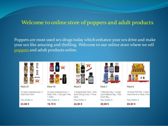 Welcome to online store of poppers and adult products Poppers are most used sex drugs today which enhance your sex drive a...