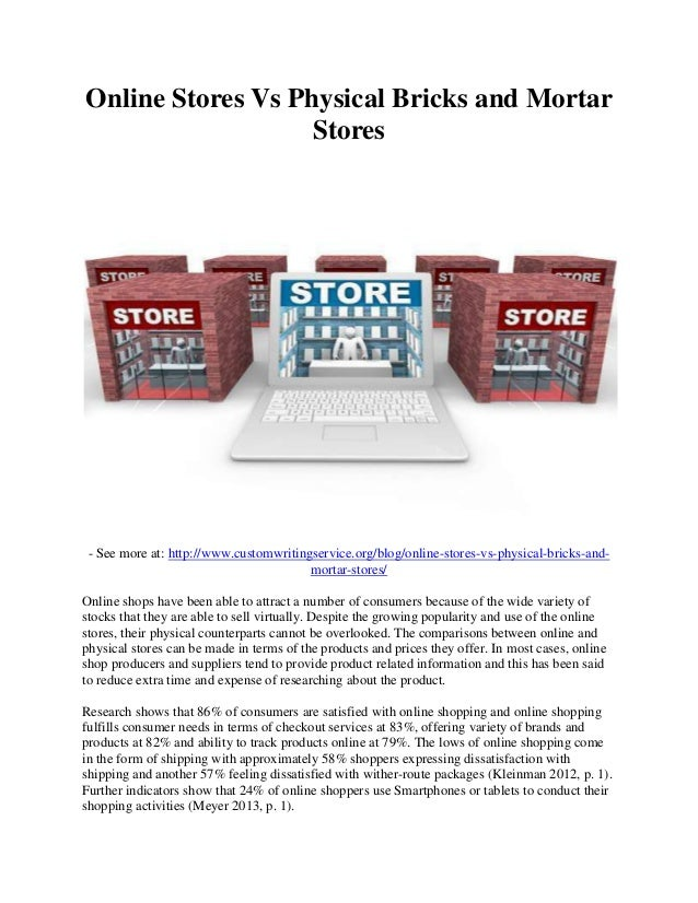online vs brick and mortar shopping In-store vs online not quite the battle you might think shopping centers brick & mortar is the dominant format what i want, where.