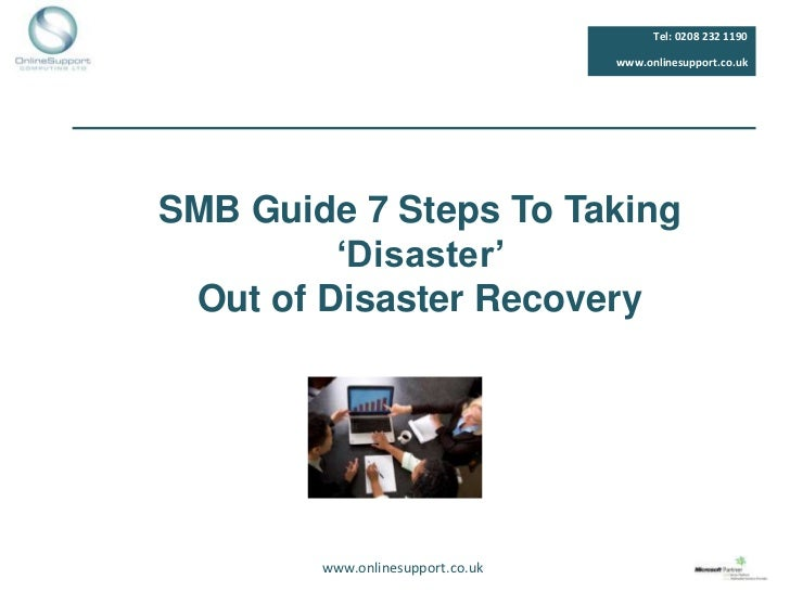 Tel: 0208 232 1190                                  www.onlinesupport.co.ukSMB Guide 7 Steps To Taking         'Disaster' ...