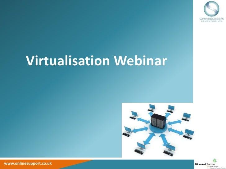 Online Support Virtualisation Webinar