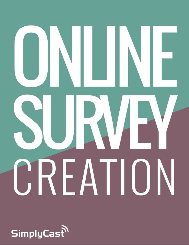 ONLINE  SURVEY CREATION Copyright SimplyCast 2013