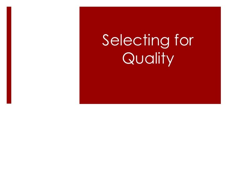 Selecting for   Quality