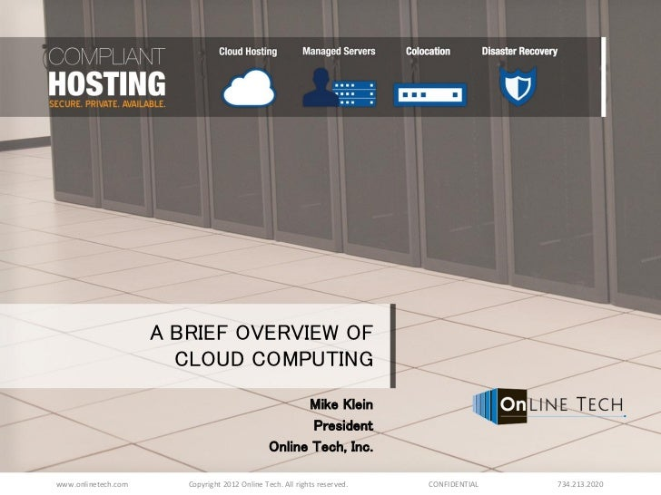 A BRIEF OVERVIEW OF                       CLOUD COMPUTING                                                      Mike Klein ...