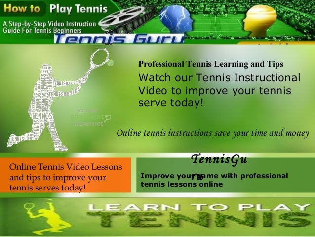 Professional Tennis Learning and TipsWatch our Tennis InstructionalVideo to improve your tennisserve today!Online Tennis V...