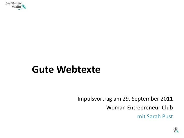 Gute Webtexte<br />Impulsvortrag am 29. September 2011<br />WomanEntrepreneur Club<br />mit Sarah Pust<br />
