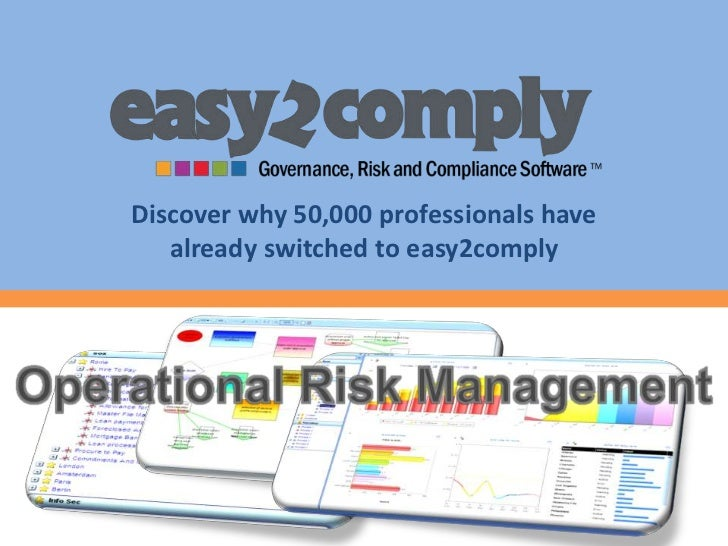 Discover why 50,000 professionals have already switched to easy2comply<br />Operational Risk Management<br />