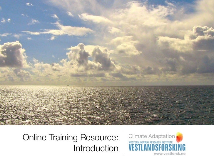 Online Training Resource:    Climate Adaptation              Introduction