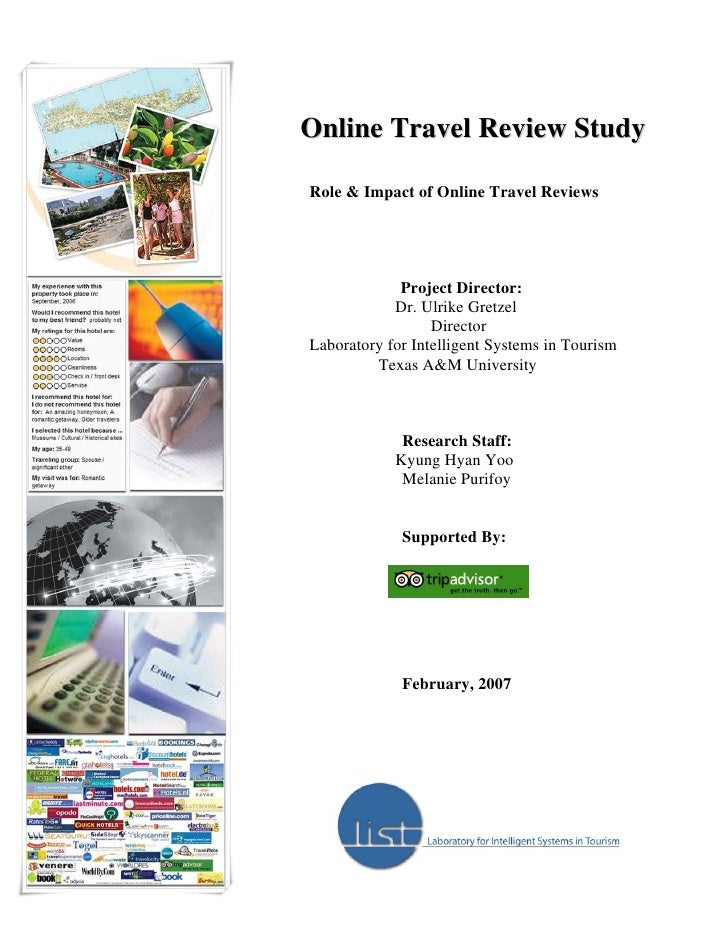 Online Travel Review Study  Role & Impact of Online Travel Reviews                  Project Director:             Dr. Ulri...