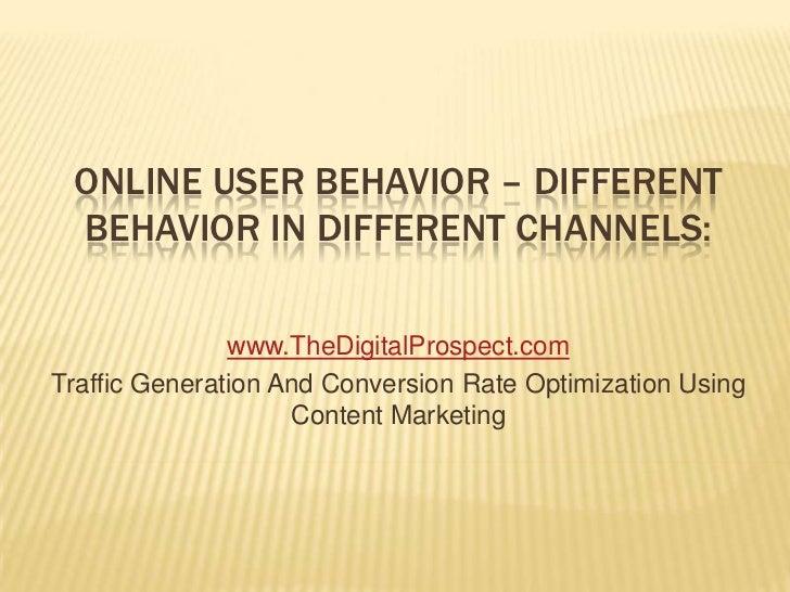 Online user behavior – different behaviour in different channels
