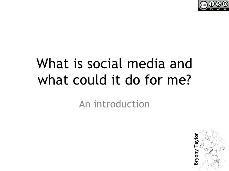 What is social media and what could it do for me? An introduction