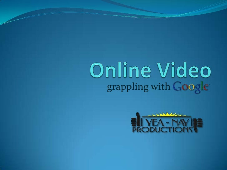 Online Video<br />grappling with<br />