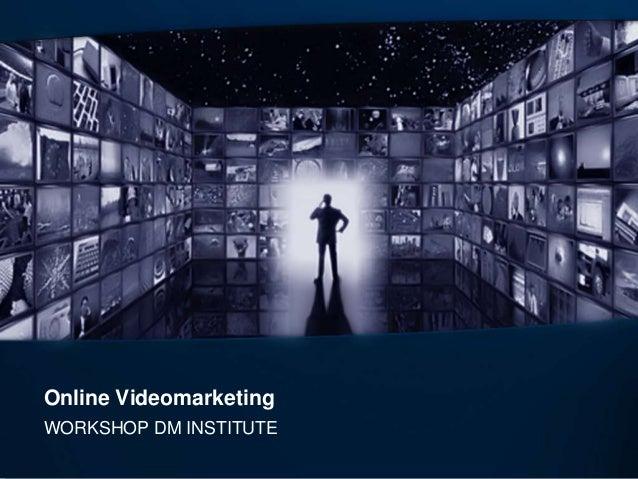 Online Videomarketing WORKSHOP DM INSTITUTE