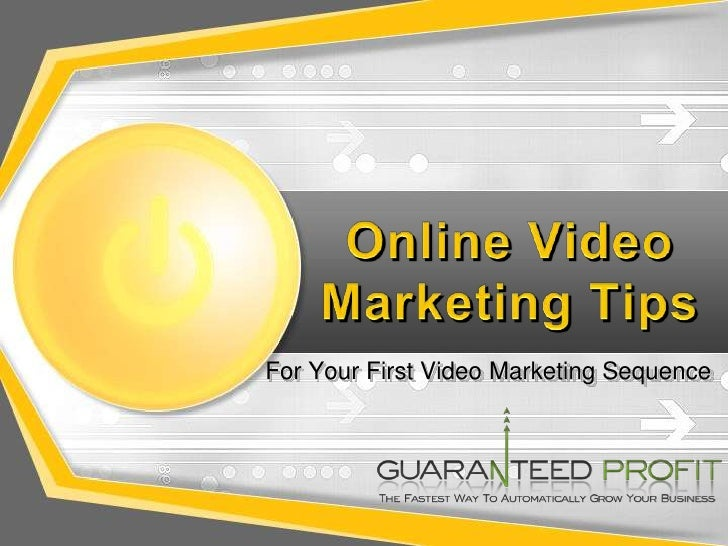 Online Video Marketing Tips<br />For Your First Video Marketing Sequence<br />