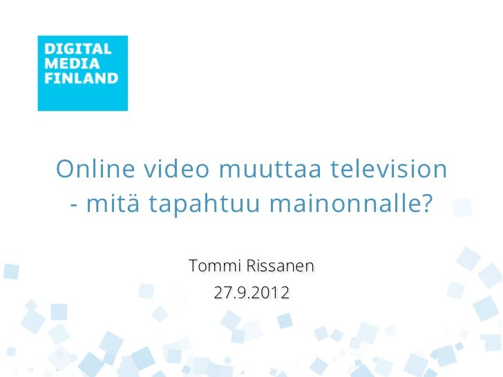 Online video muuttaa television - mitä tapahtuu mainonnalle