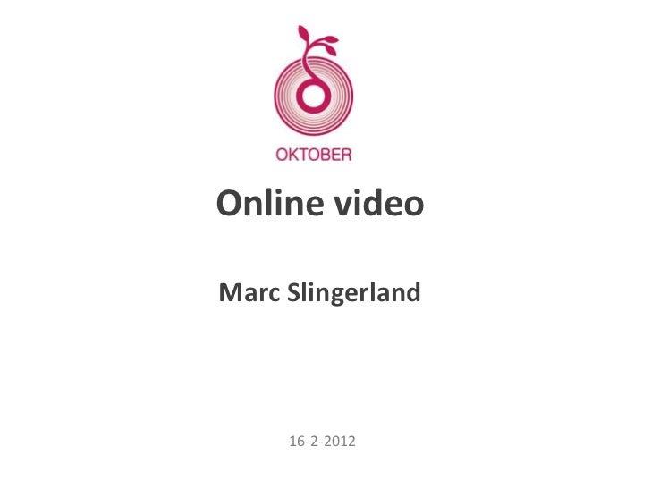 Online videoMarc Slingerland     16-2-2012