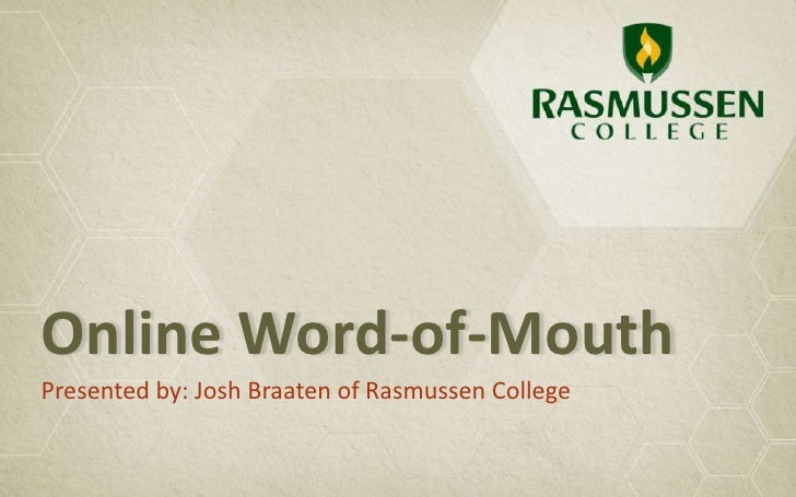 Online Word-of-MouthPresented by: Josh Braaten of Rasmussen College