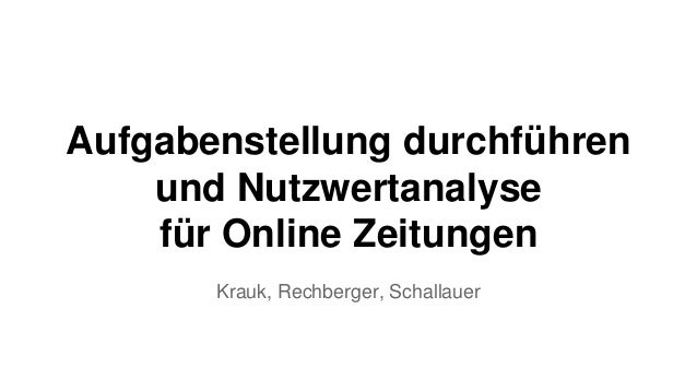 Aufgabenstellung durchführen und Nutzwertanalyse für Online Zeitungen Krauk, Rechberger, Schallauer
