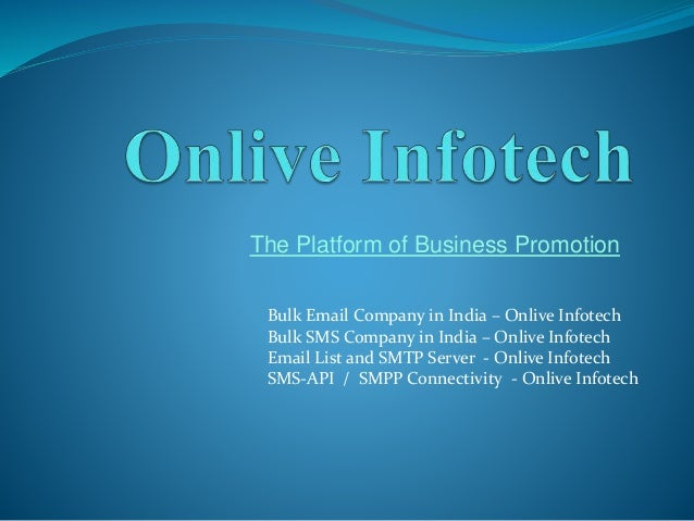The Platform of Business Promotion Bulk Email Company in India – Onlive Infotech Bulk SMS Company in India – Onlive Infote...