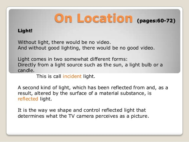 On Location                         (pages:60-72)Light!Without light, there would be no video.And without good lighting, t...