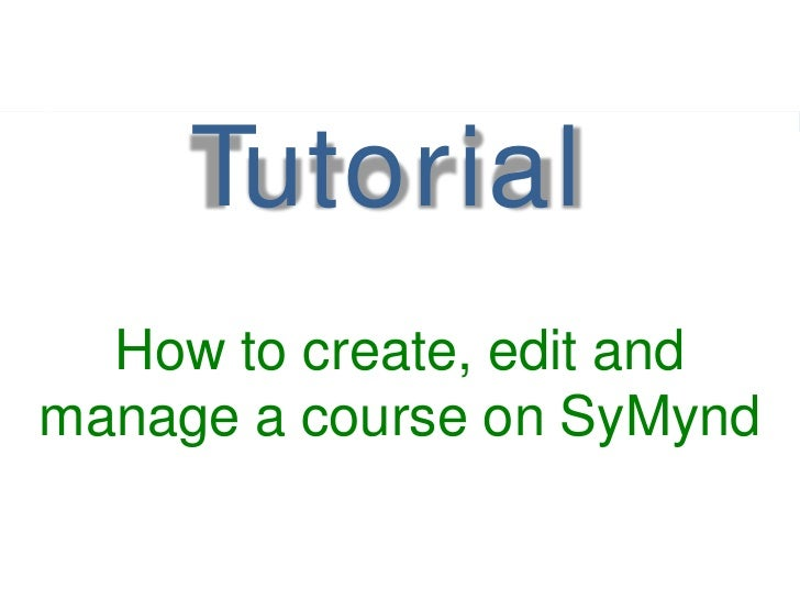 How to create, edit and manage a course on SyMynd<br />
