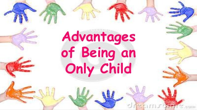 Advantages and disadvantages of being an only child essay