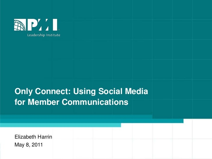 Only Connect: Using Social Media for Member Communications<br />Elizabeth Harrin<br />May 8, 2011<br />