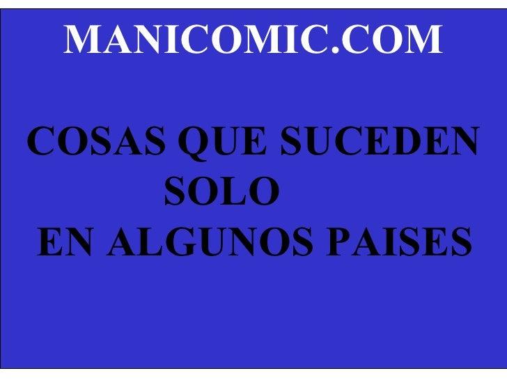 MANICOMIC.COM COSAS QUE SUCEDEN SOLO  EN ALGUNOS PAISES