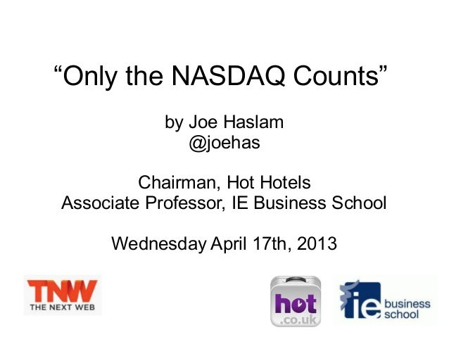 """Only the NASDAQ Counts""            by Joe Haslam               @joehas         Chairman, Hot HotelsAssociate Professor, I..."