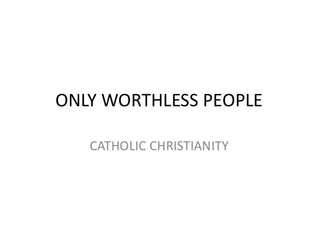 Only worthless people church history  1 chapter 3