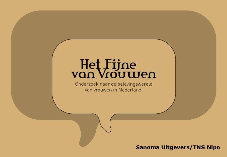 Het Fijne van VrouwenSanoma Uitgevers/TNS NipoOktober 2010                            Sanoma Uitgevers/TNS Nipo