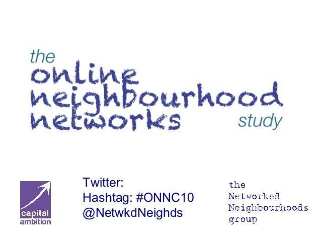 Twitter: Hashtag: #ONNC10 @NetwkdNeighds