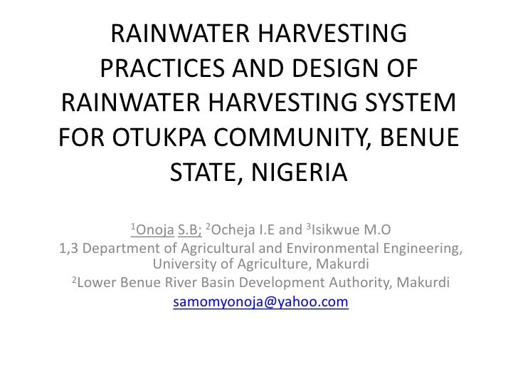 RAINWATER HARVESTING PRACTICES AND DESIGN OF RAINWATER HARVESTING SYSTEM FOR OTUKPA COMMUNITY, BENUE STATE, NIGERIA <br />...