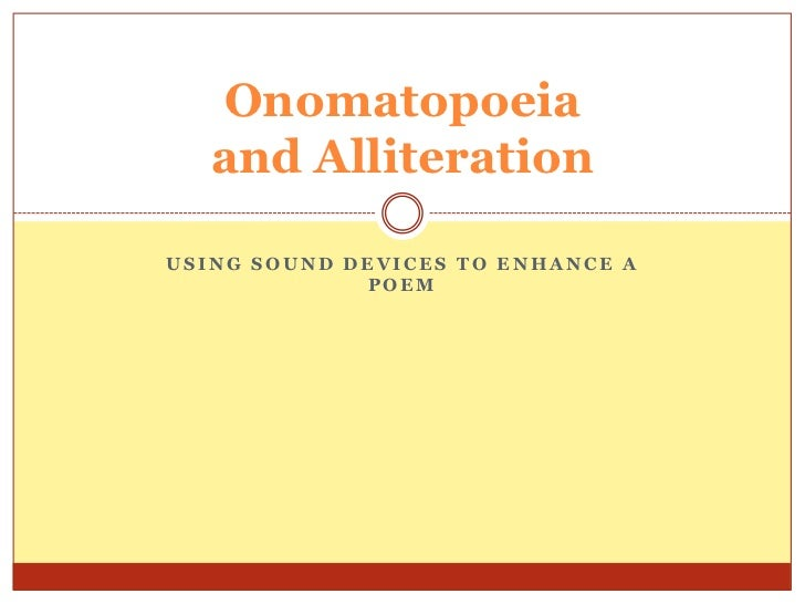 Onomatopoeia and Alliteration