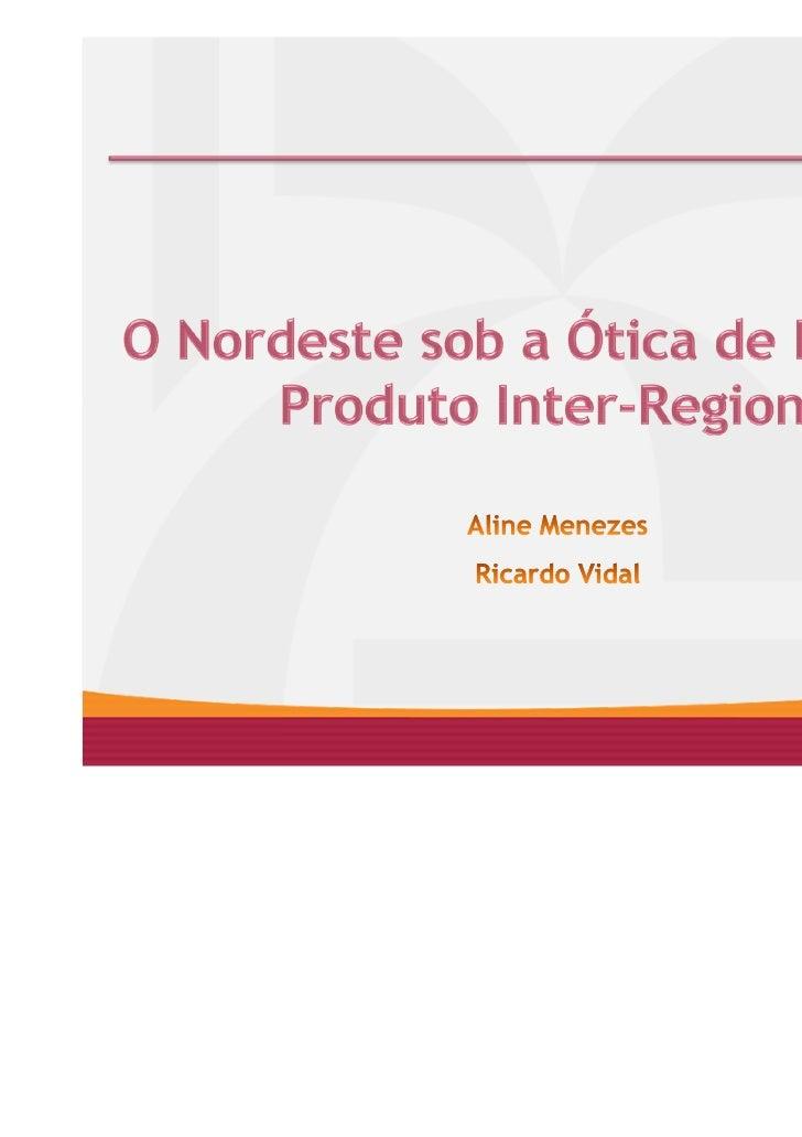 O Nordeste sob a Ótica de Insumos–Produto Inter-Regional