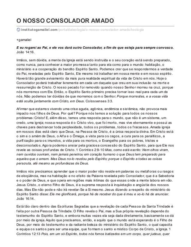 O NOSSO CONSOLADOR AMADO institutogamaliel.com/portaldateologia/o-nosso-consolador-amado/teologia +gamaliel E eu rogarei a...